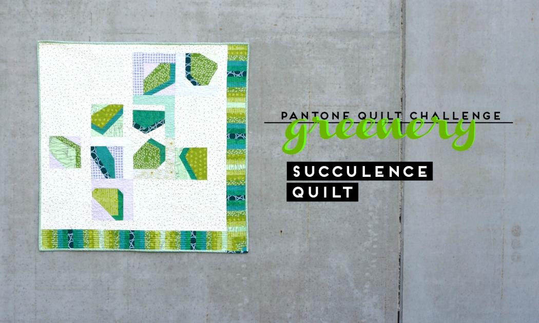 Succulence Quilt | veni vidi vicky